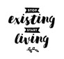 Stop existing Star living
